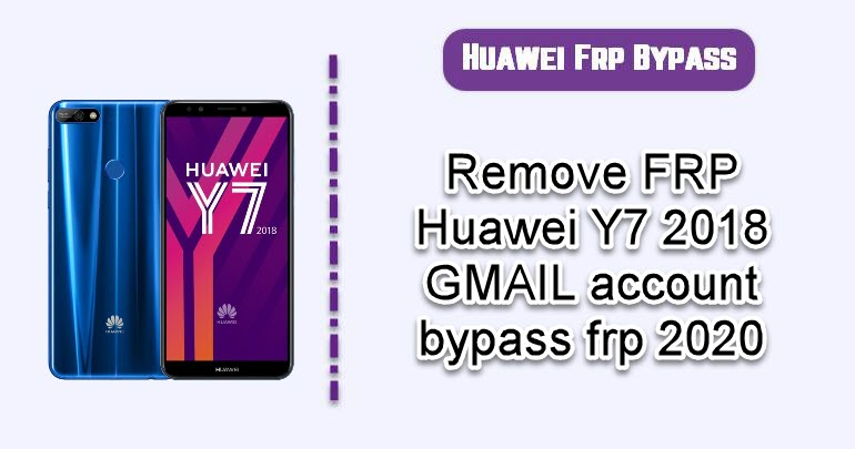 Remove FRP Huawei Y7 2018