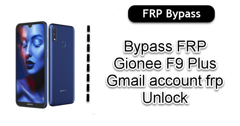 Bypass FRP Gionee F9 Plus