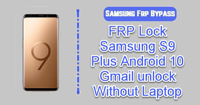 FRP Lock Samsung S9 Plus