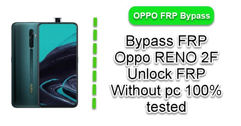 Bypass FRP Oppo RENO 2F