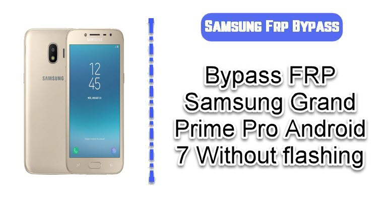 Bypass FRP Samsung Grand Prime Pro