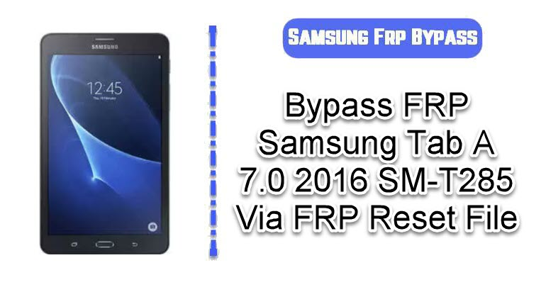 BypassFRPSamsung Tab A 7.0 2016