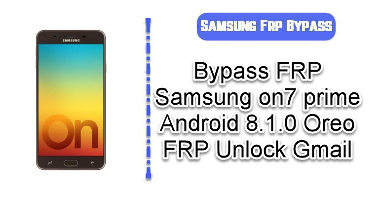 Bypass FRP Samsung on7 prime