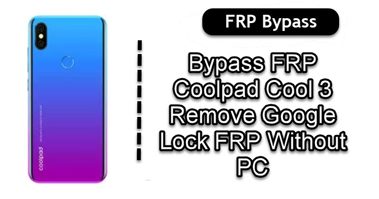 Bypass FRP Coolpad Cool 3
