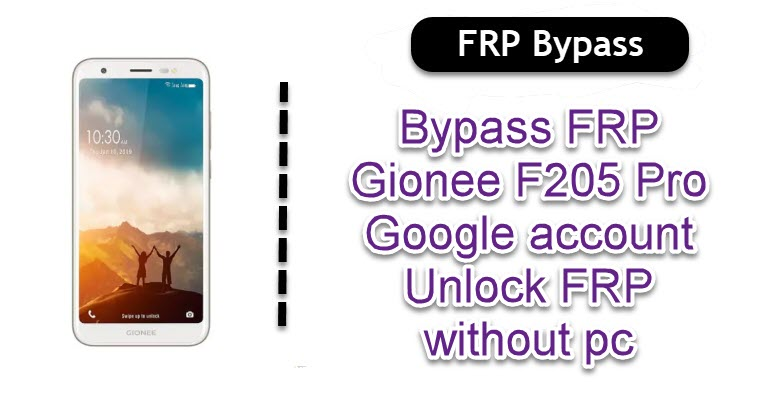 Bypass FRP Gionee F205 Pro