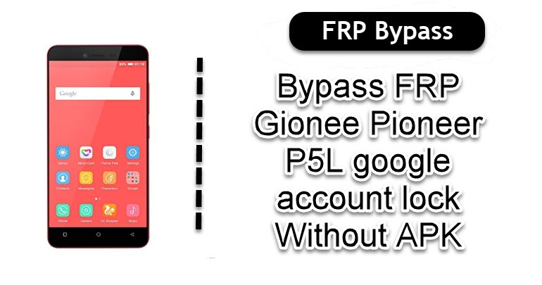 Bypass FRP Gionee Pioneer P5L