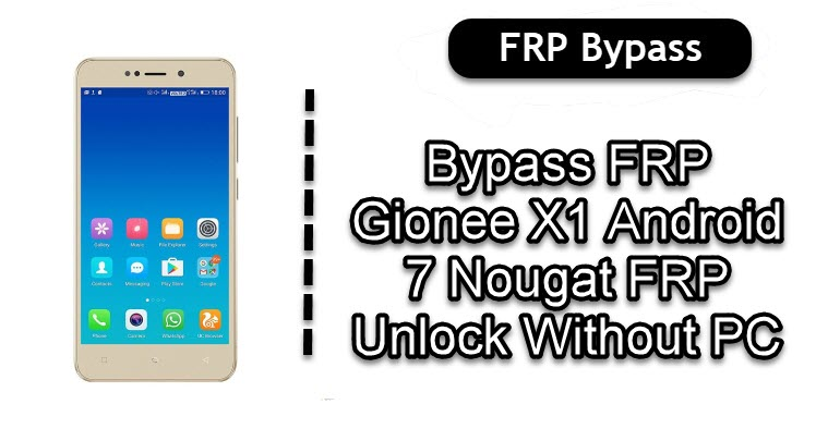 Bypass FRP Gionee X1