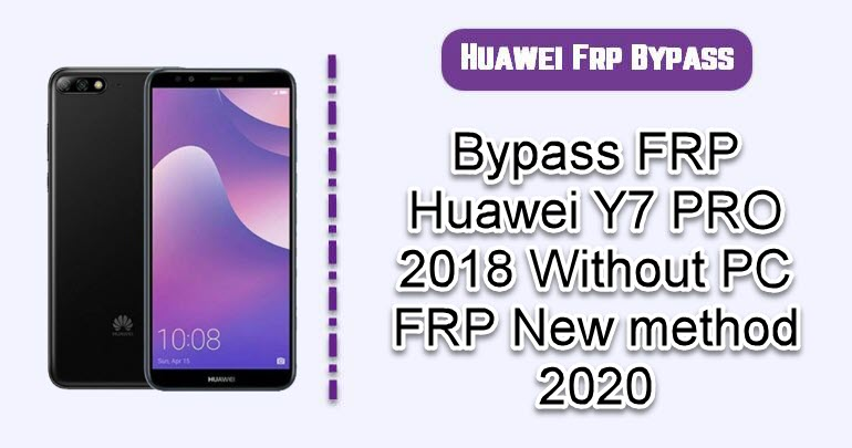 Bypass FRP Huawei Y7 PRO 2018