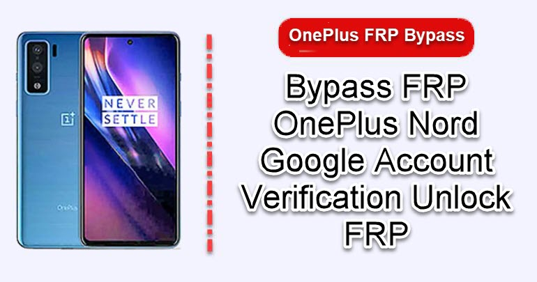 Bypass FRP OnePlus Nord
