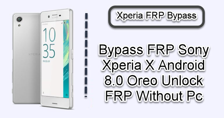 Bypass FRP Sony Xperia X