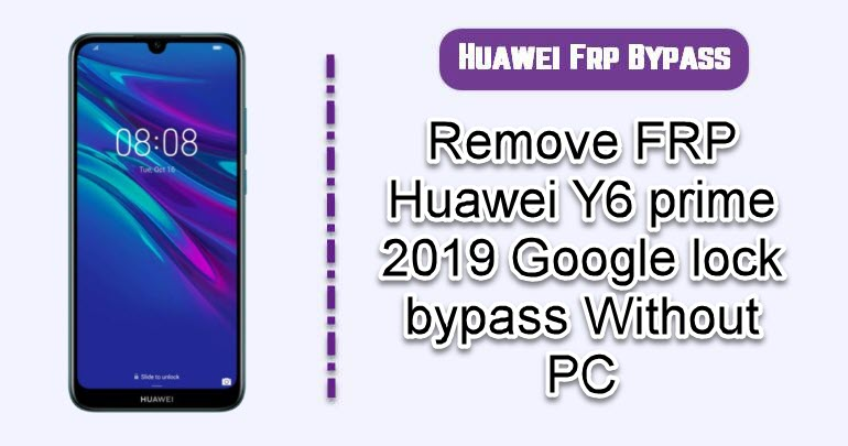 Remove FRP Huawei Y6 prime 2019
