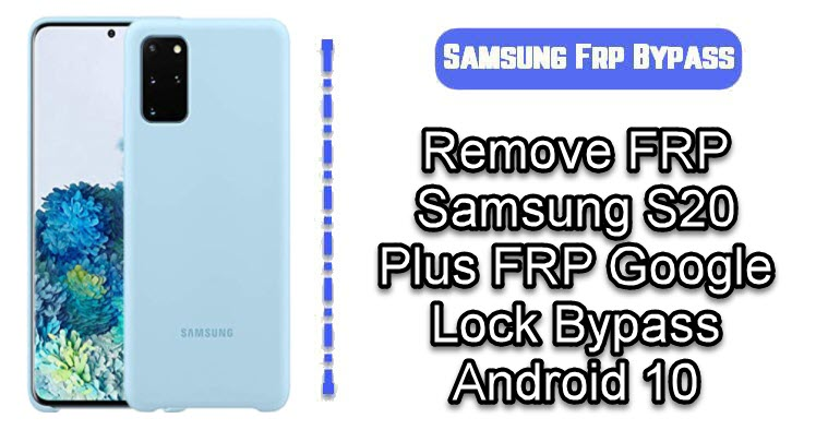 Remove FRP Samsung S20 Plus