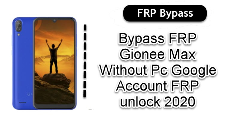 Bypass FRP Gionee Max