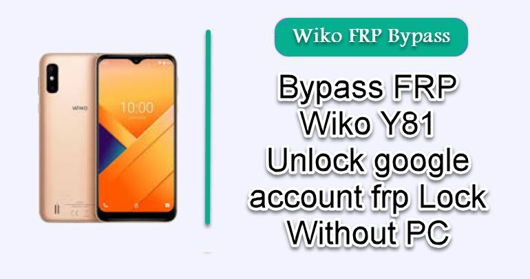 Bypass FRP Wiko Y81