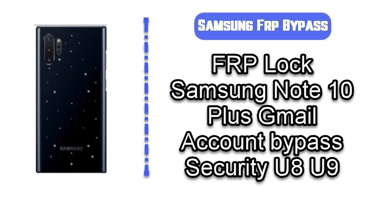 FRP Lock Samsung Note 10 Plus