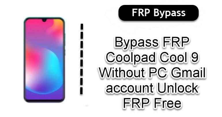 Bypass FRP Coolpad Cool 9