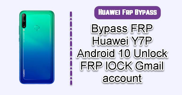 Bypass FRP Huawei Y7P