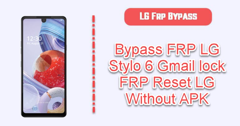 Bypass FRP LG Stylo 6