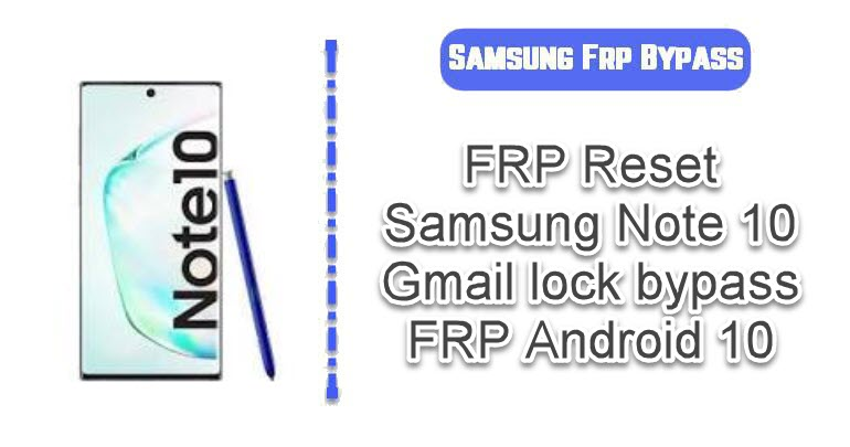 FRP Reset Samsung Note 10
