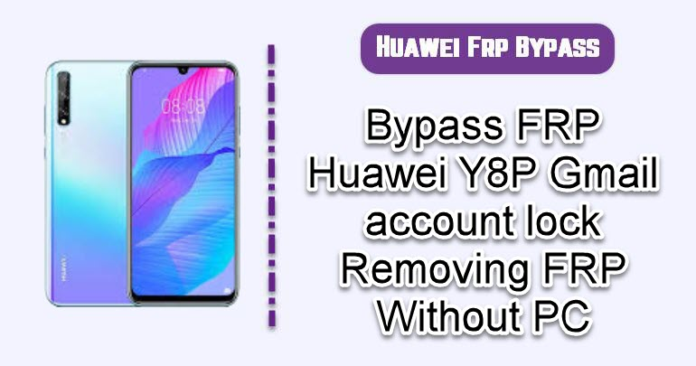 Bypass FRP Huawei Y8P
