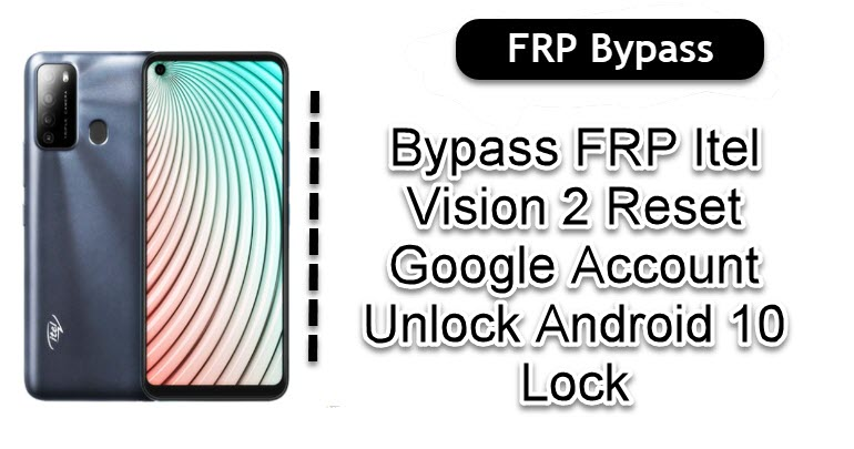 Bypass FRP Itel Vision 2