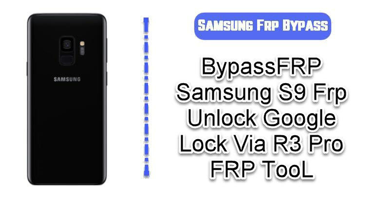 BypassFRP Samsung S9