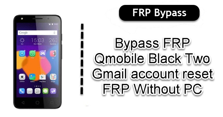 Bypass FRP Qmobile Black Two