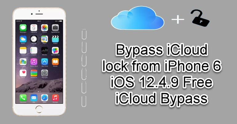 Bypass iCloud lock from iPhone 6