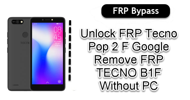 Unlock FRP Tecno Pop 2 F