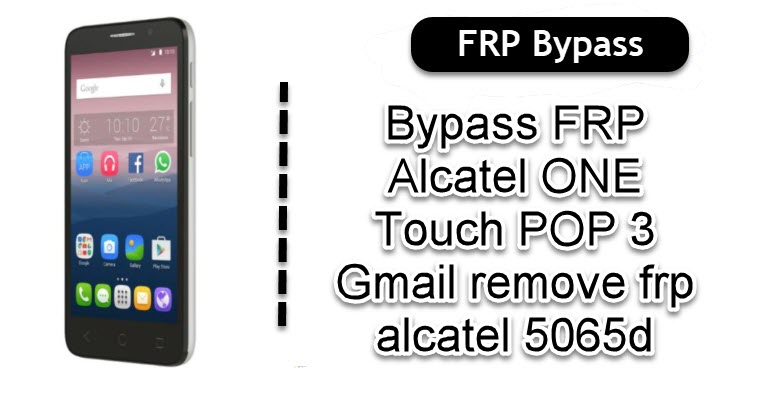 Bypass FRP Alcatel ONE Touch POP 3