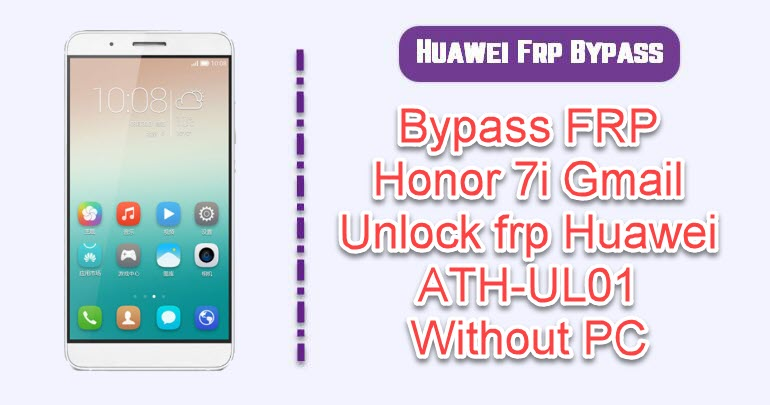 Bypass FRP Honor 7i