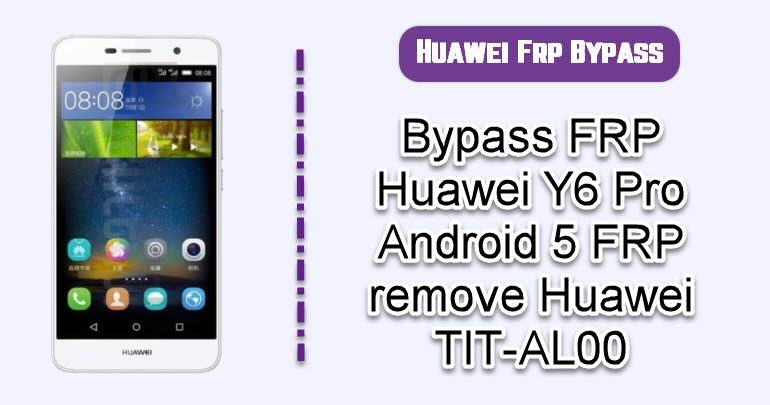 Bypass FRP Huawei Y6 Pro