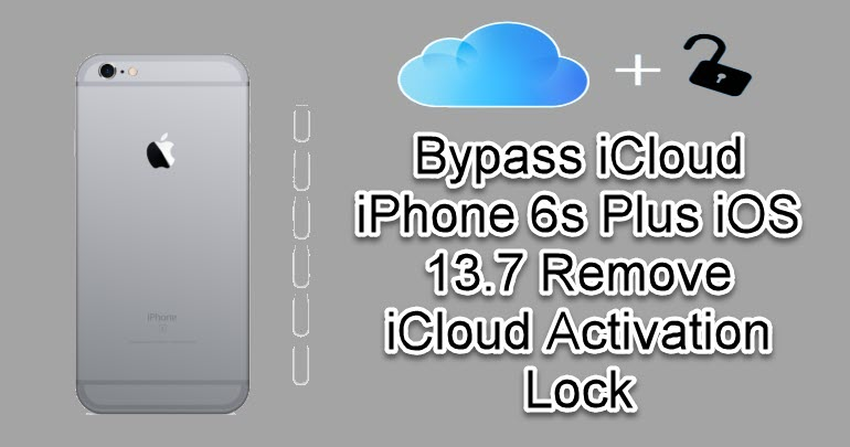 Bypass iCloud iPhone 6s Plus