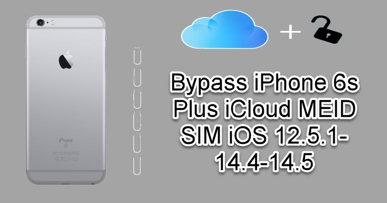 Bypass iPhone 6s Plus iCloud MEID