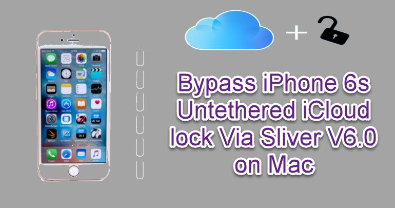 Bypass iPhone 6s Untethered