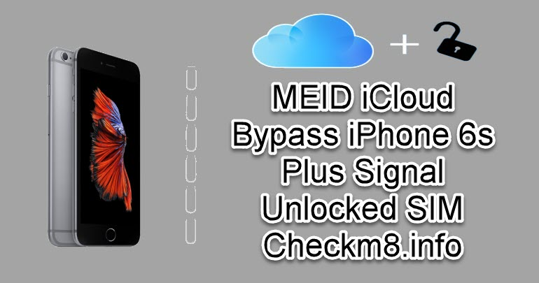 MEID iCloud Bypass iPhone 6s Plus