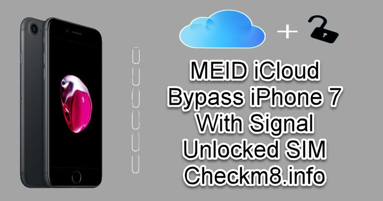 MEID iCloud Bypass iPhone 7