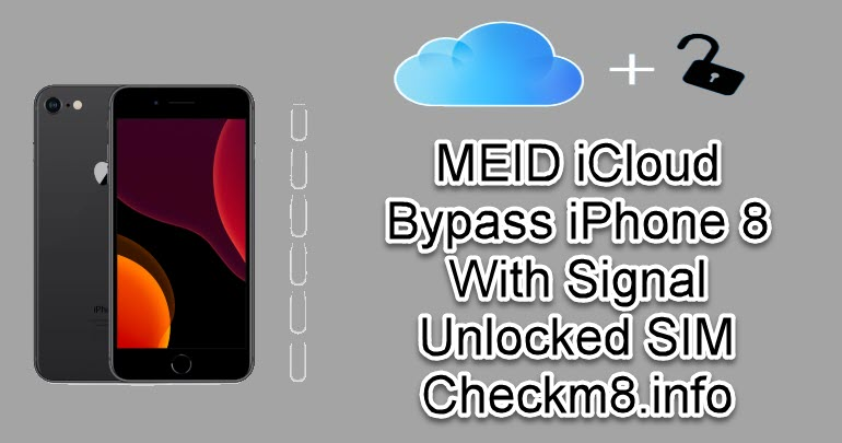MEID iCloud Bypass iPhone 8