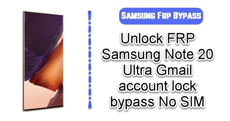 Unlock FRP Samsung Note 20 Ultra