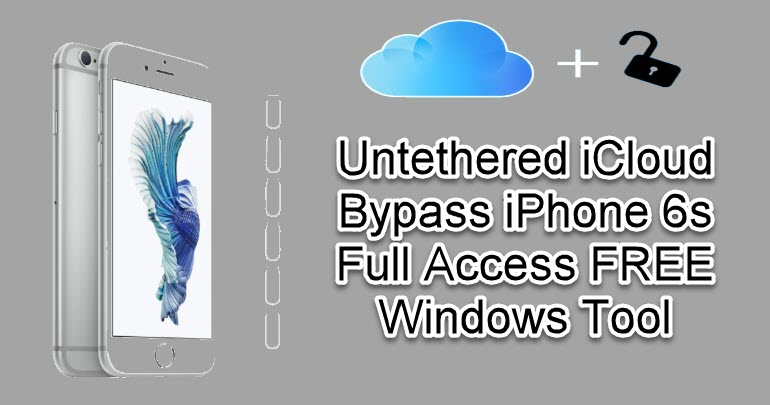 Untethered iCloud Bypass iPhone 6s