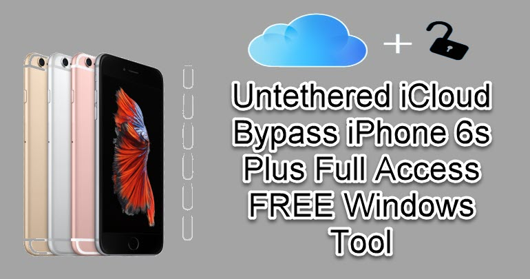 Untethered iCloud Bypass iPhone 6s Plus