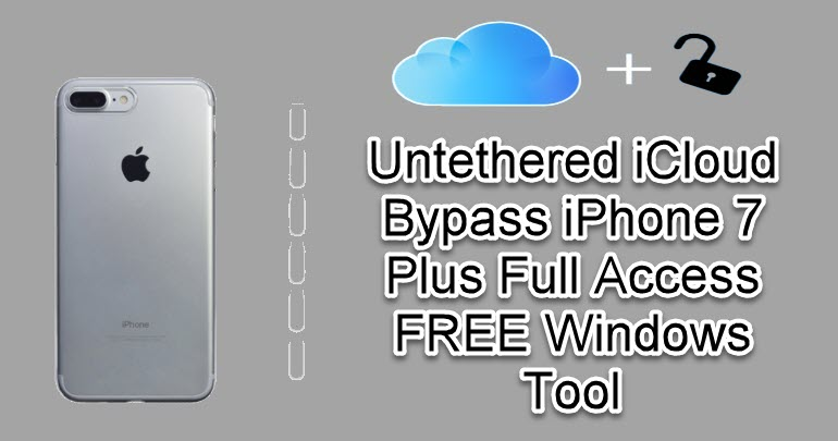 Untethered iCloud Bypass iPhone 7 Plus