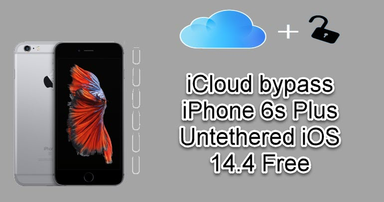 iCloud bypass iPhone 6s Plus
