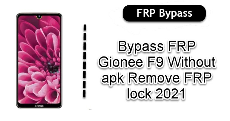 Bypass FRP Gionee F9
