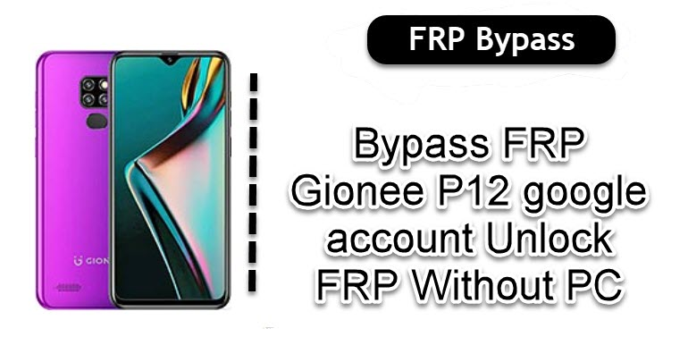 Bypass FRP Gionee P12