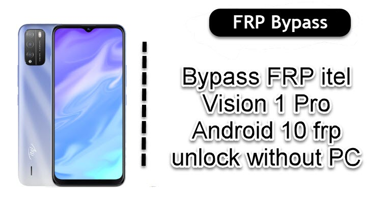 Bypass FRP itel Vision 1 Pro
