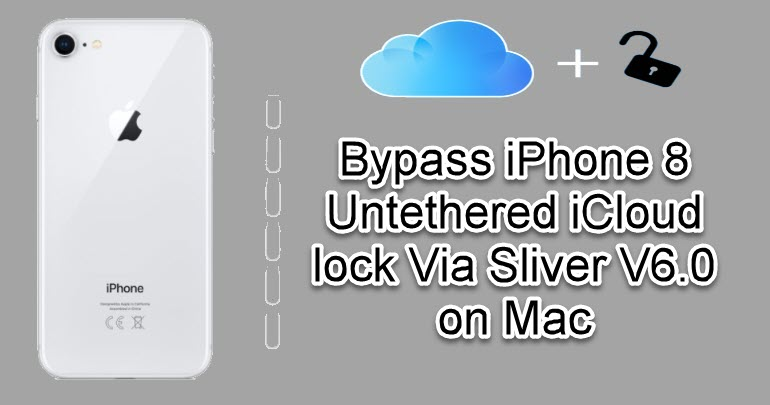 Bypass iPhone 8 Untethered