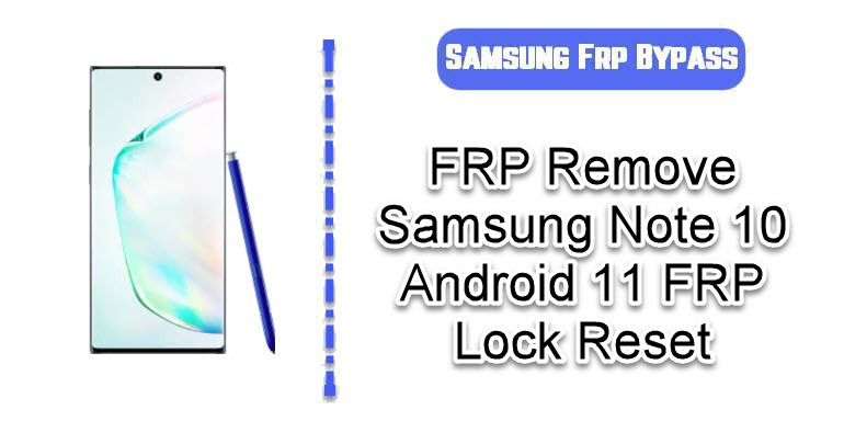 FRP Remove Samsung Note 10