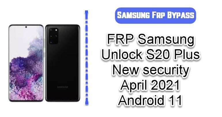 FRP Samsung Unlock S20 Plus