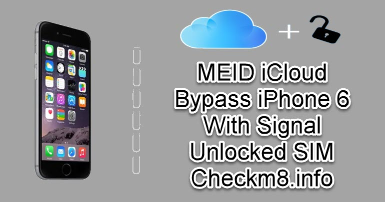 MEID iCloud Bypass iPhone 6